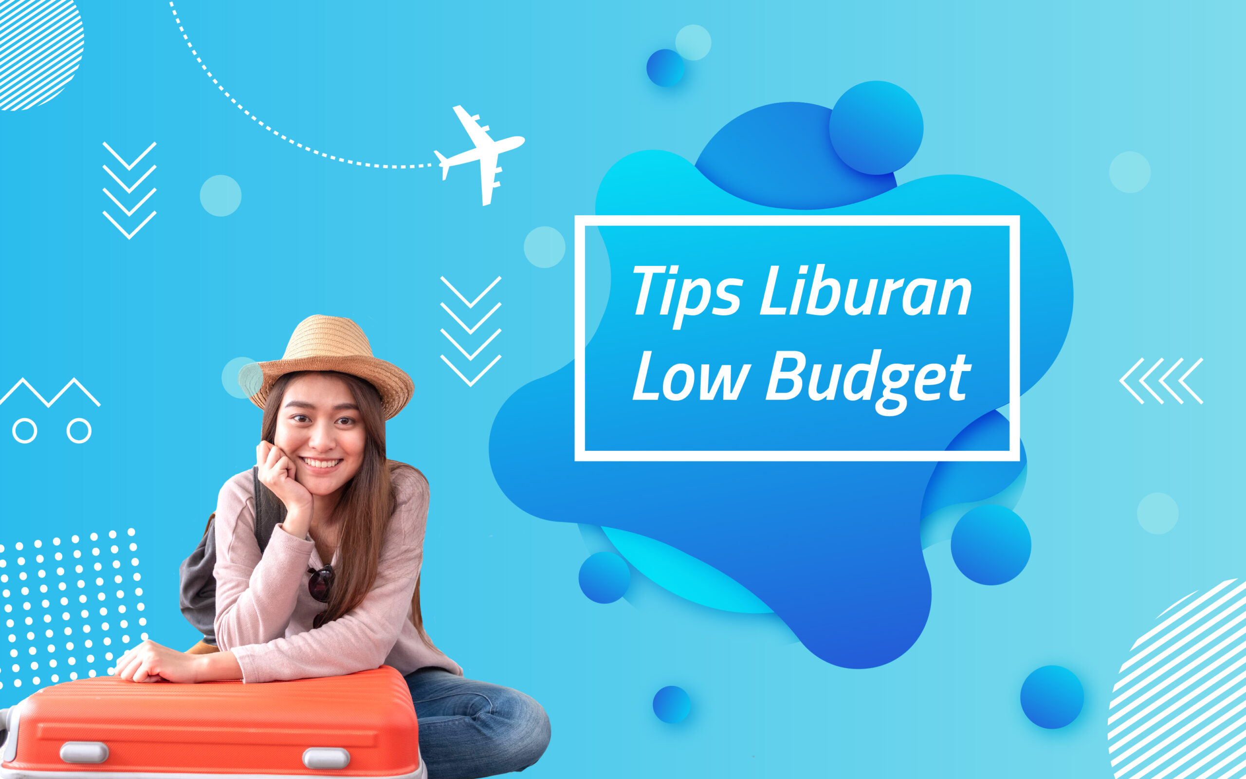 Tips Liburan Low Budget